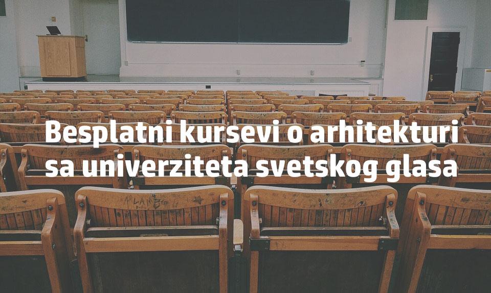 Besplatni kursevi o arhitekturi sa univerziteta svetskog glasa