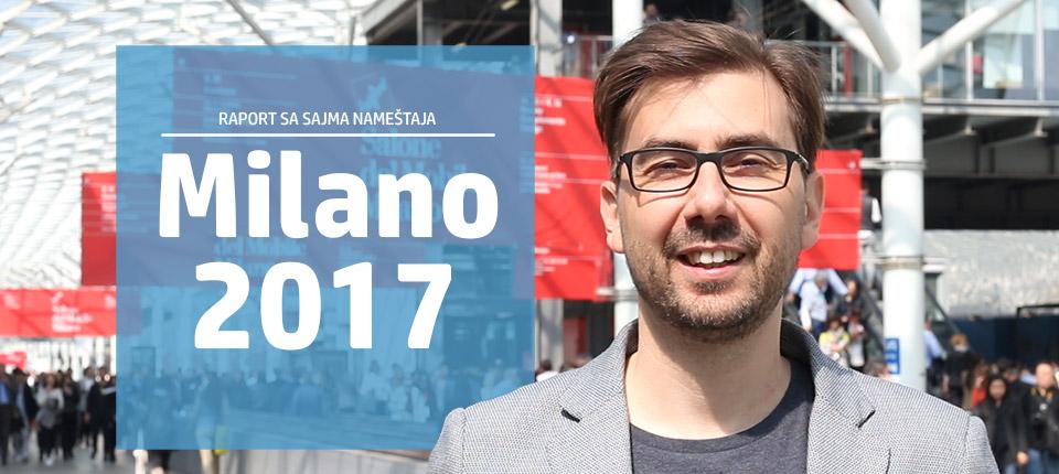 Milano 2017: Video-reportaža sa Sajma nameštaja