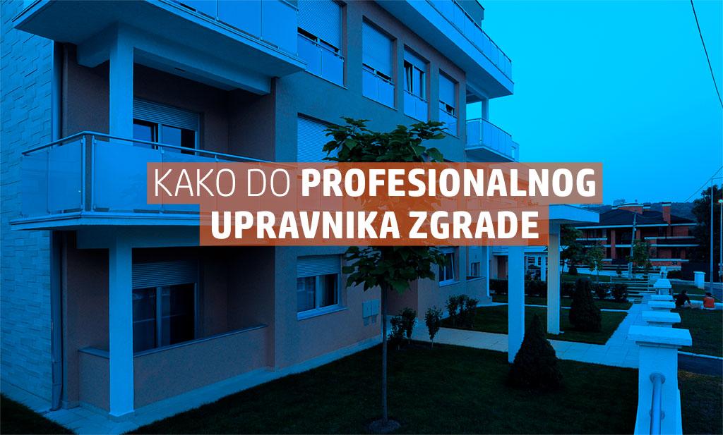 Šta sve treba da znamo o profesionalnim upravnicima zgrada