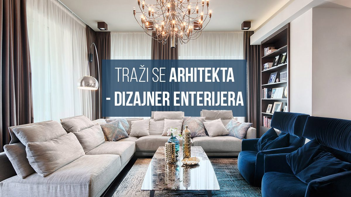 Posao: Traži se arhitekta – dizajner enterijera