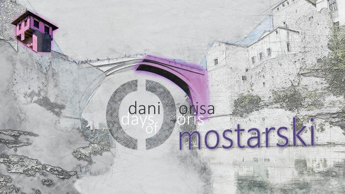 Mostarski Dani Orisa od 20. do 22. aprila 2018.