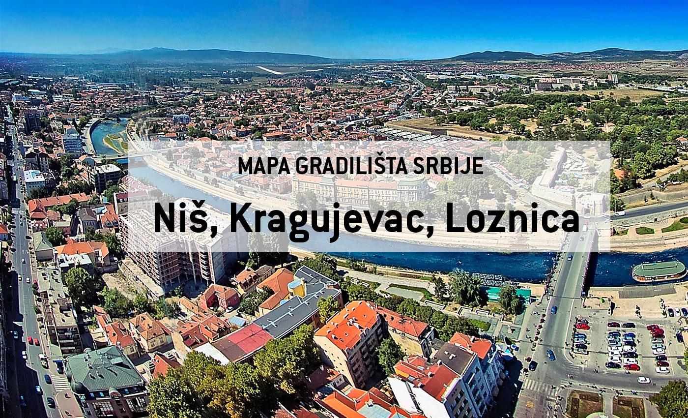 mapa cele srbije Mapa gradilišta Srbije proširena na Kragujevac, Niš i Loznicu mapa cele srbije