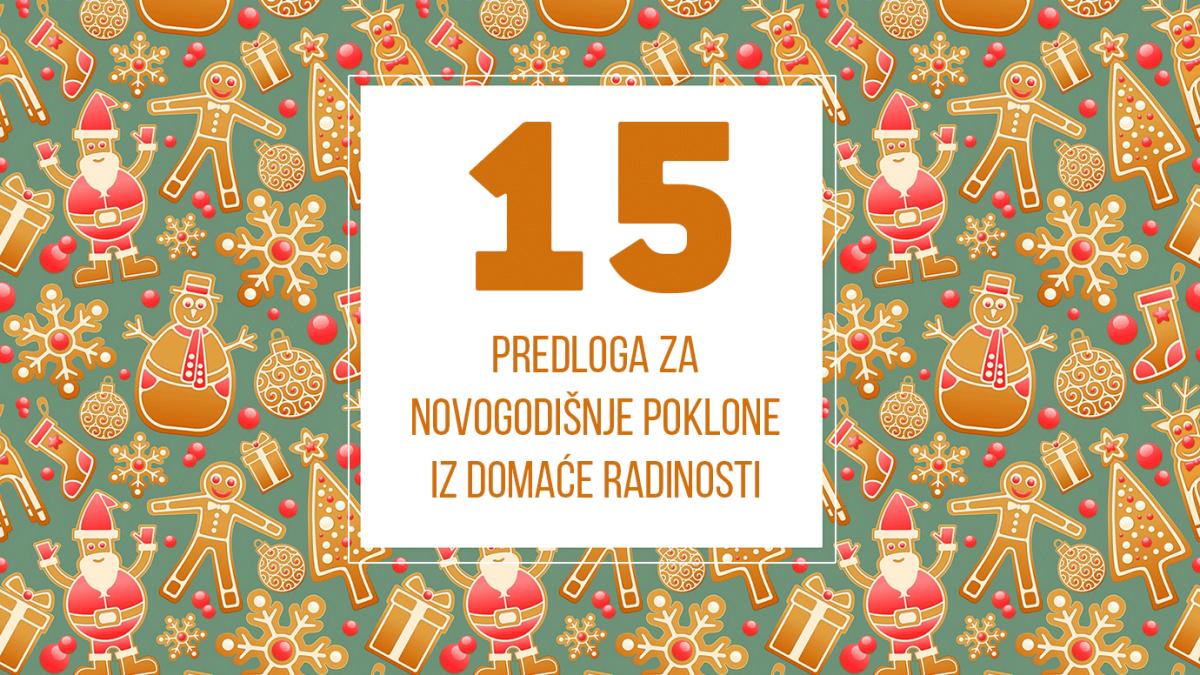 15 predloga za novogodišnje poklone iz domaće radinosti