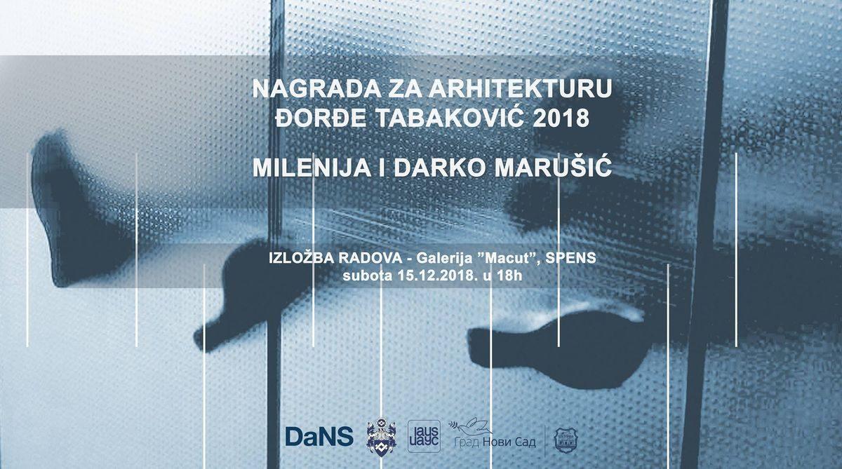 Milenija i Darko Marušić dobitnici nagrade za arhitekturu Đorđe Tabaković za 2018.